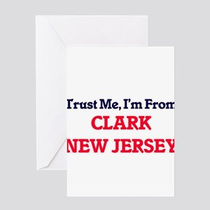 Trust Me, I'm from Clark New Jersey Greeting Cards